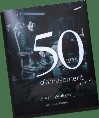Michel Audiard - 50 ans d'amusement